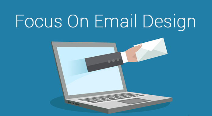 Focus On Email Design