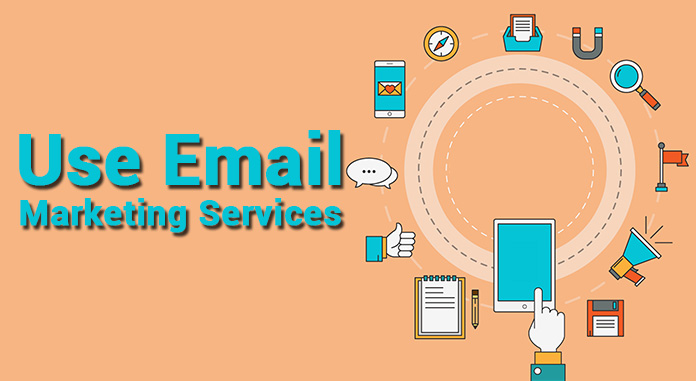 Use Email Marketing Services